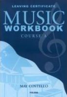Music Workbook Leaving Cert Course A