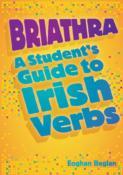 Briathra:Student Guide To Irish Verbs .